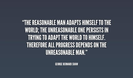 Be unreasonable.
